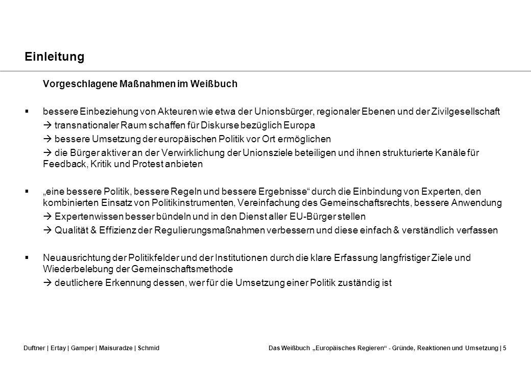 Duftner | Ertay | Gamper | Maisuradze | SchmidDas Weißbuch Europäisches Regieren - Gründe, Reaktionen und Umsetzung | 4 Einleitung Festellungen im Wei