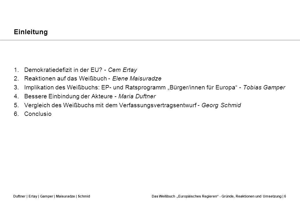 Duftner | Ertay | Gamper | Maisuradze | SchmidDas Weißbuch Europäisches Regieren - Gründe, Reaktionen und Umsetzung | 5 Einleitung Vorgeschlagene Maßn