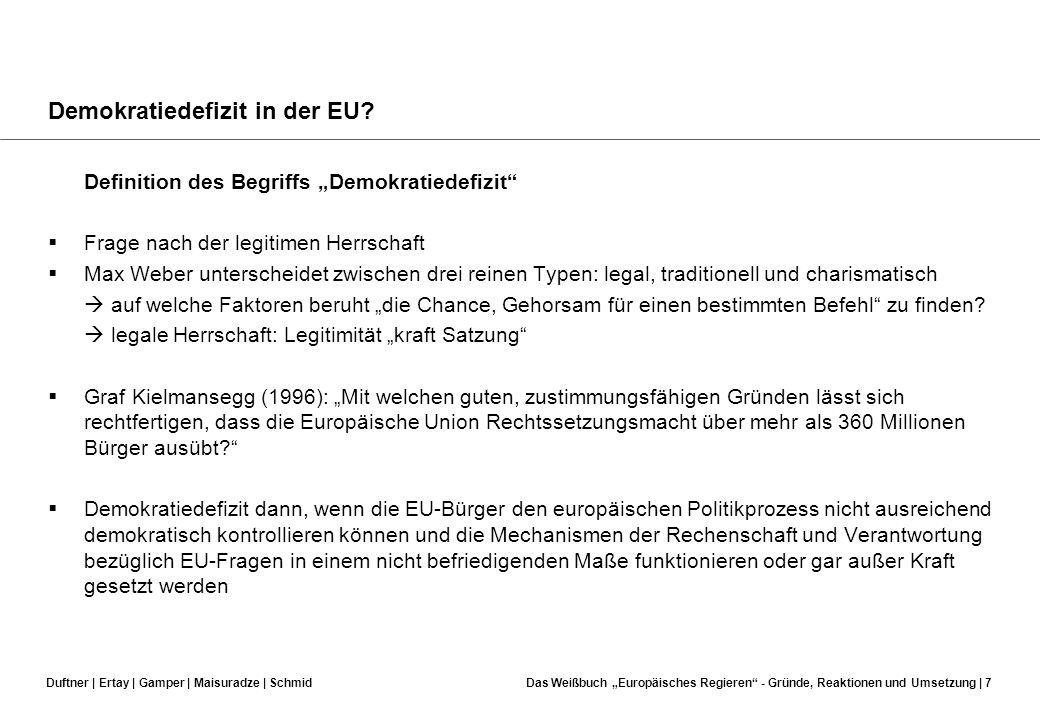 Duftner | Ertay | Gamper | Maisuradze | SchmidDas Weißbuch Europäisches Regieren - Gründe, Reaktionen und Umsetzung | 6 Einleitung 1.Demokratiedefizit