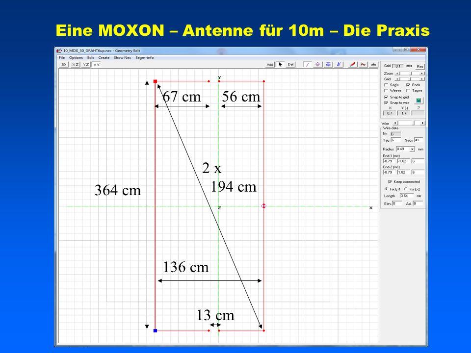 Eine MOXON – Antenne für 10m – Die Praxis 364 cm 67 cm56 cm 136 cm 13 cm 2 x 194 cm