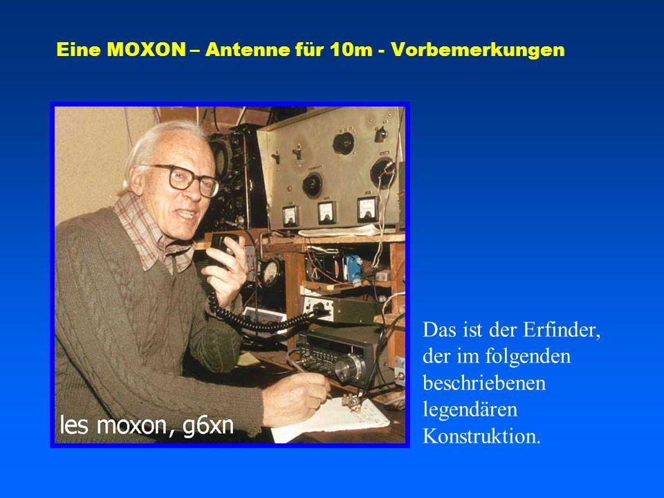 Eine MOXON – Antenne für 10m - Vorbemerkungen Das ist der Erfinder, der im folgenden beschriebenen legendären Konstruktion.
