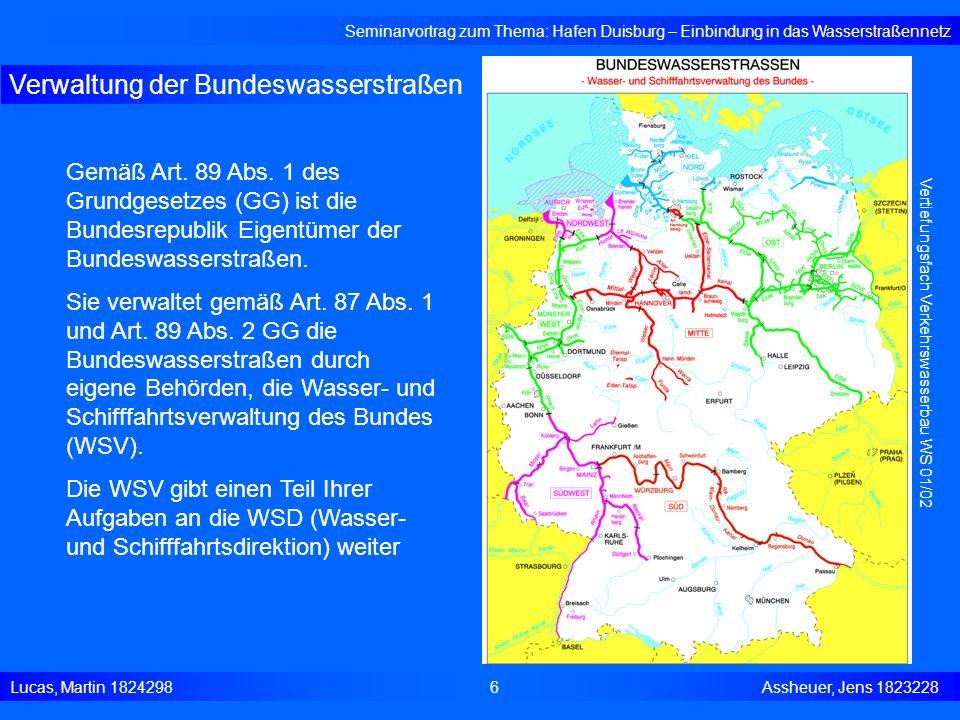 Verwaltung der Bundeswasserstraßen Seminarvortrag zum Thema: Hafen Duisburg – Einbindung in das Wasserstraßennetz Lucas, Martin 1824298 6 Assheuer, Je