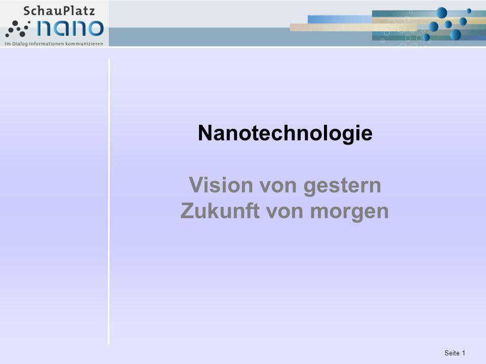 Seite 1 Nanotechnologie Vision von gestern Zukunft von morgen