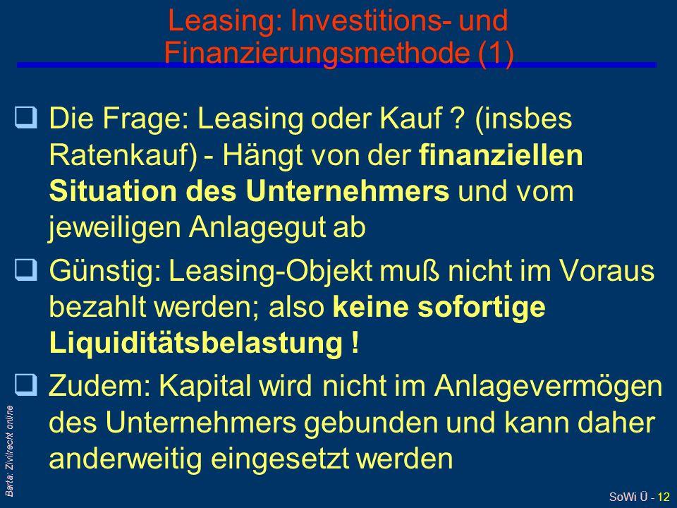 SoWi Ü - 12 Barta: Zivilrecht online Leasing: Investitions- und Finanzierungsmethode (1) qDie Frage: Leasing oder Kauf .