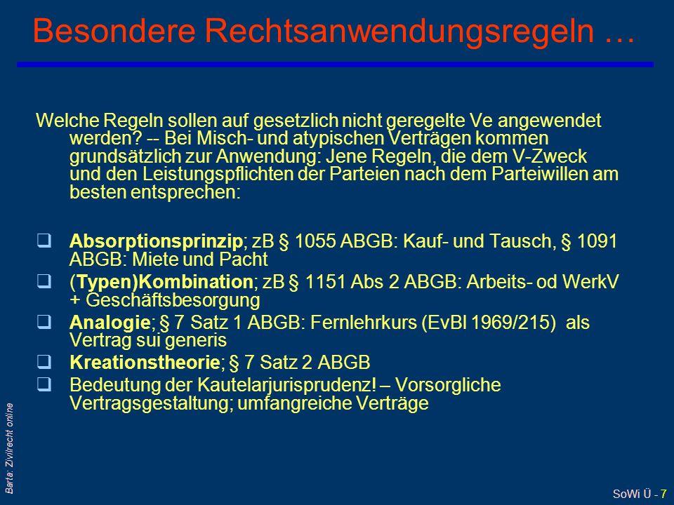SoWi Ü - 7 Barta: Zivilrecht online Besondere Rechtsanwendungsregeln … Welche Regeln sollen auf gesetzlich nicht geregelte Ve angewendet werden.