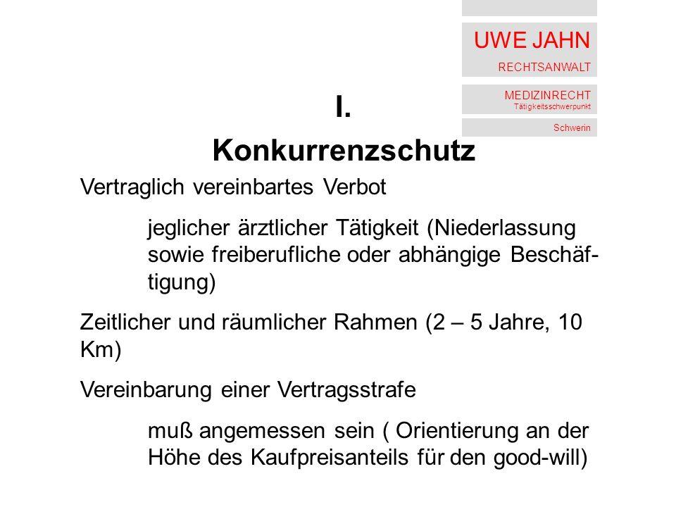 UWE JAHN RECHTSANWALT MEDIZINRECHT Tätigkeitsschwerpunkt Schwerin I.