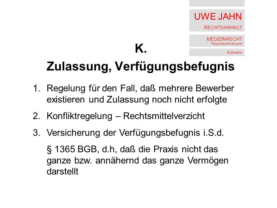 UWE JAHN RECHTSANWALT MEDIZINRECHT Tätigkeitsschwerpunkt Schwerin K.