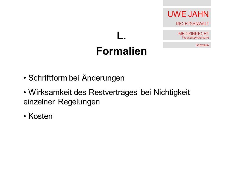 UWE JAHN RECHTSANWALT MEDIZINRECHT Tätigkeitsschwerpunkt Schwerin L.