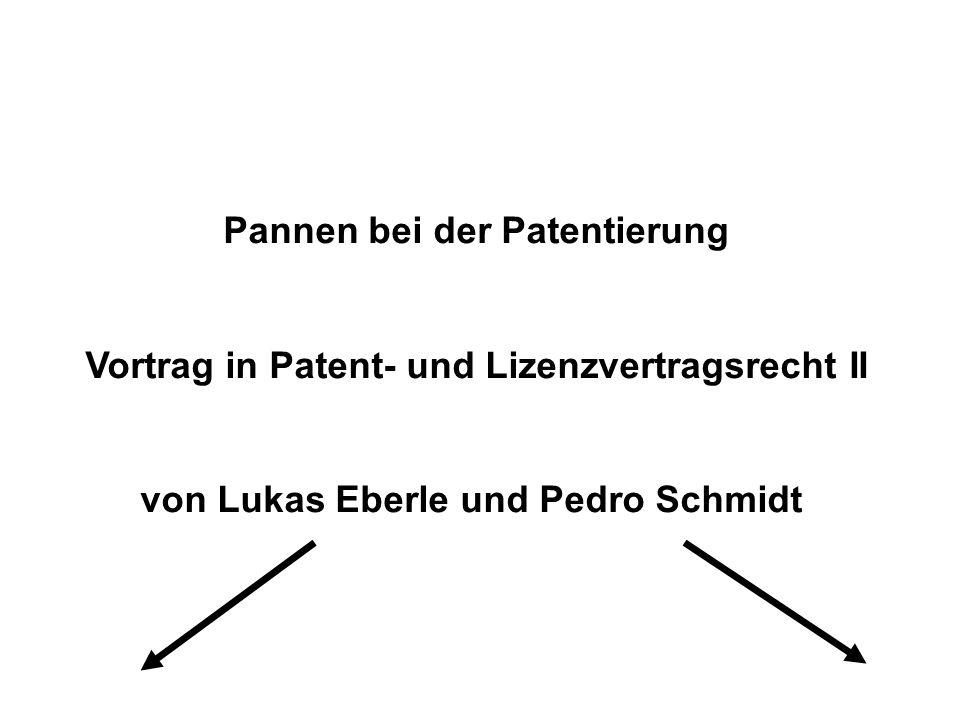 Lukas Eberle Pedro Schmidt Einführung Lizenz- vertrag Praxis- beispiel Fragen? Pannen bei der Patentierung Vortrag in Patent- und Lizenzvertragsrecht