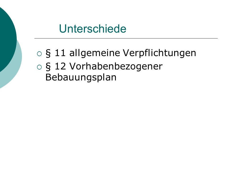 Unterschiede § 11 allgemeine Verpflichtungen § 12 Vorhabenbezogener Bebauungsplan
