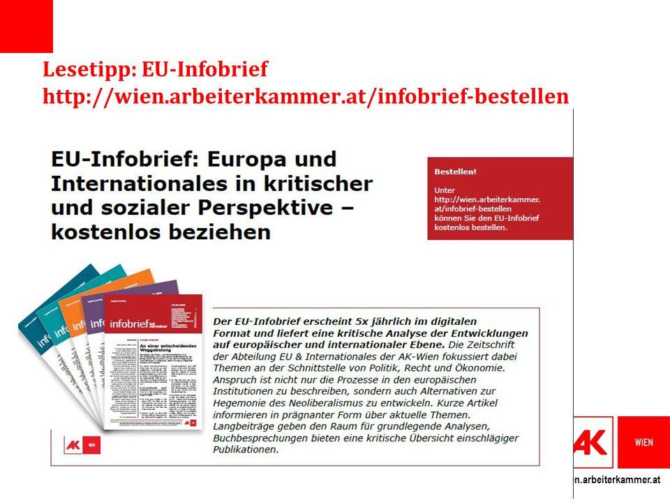 wien.arbeiterkammer.at Lesetipp: EU-Infobrief http://wien.arbeiterkammer.at/infobrief-bestellen