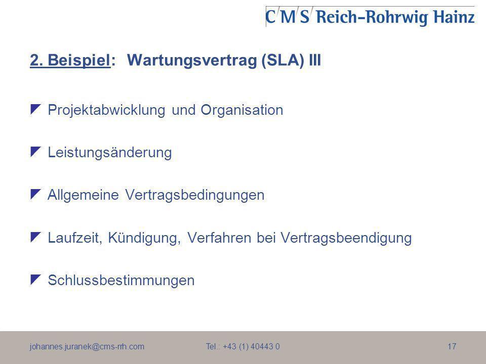 johannes.juranek@cms-rrh.com Tel.: +43 (1) 40443 017 2. Beispiel:Wartungsvertrag (SLA) III Projektabwicklung und Organisation Leistungsänderung Allgem