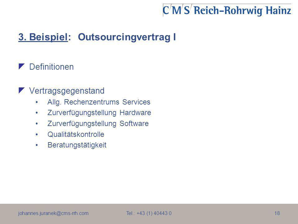 johannes.juranek@cms-rrh.com Tel.: +43 (1) 40443 018 3. Beispiel:Outsourcingvertrag I Definitionen Vertragsgegenstand Allg. Rechenzentrums Services Zu