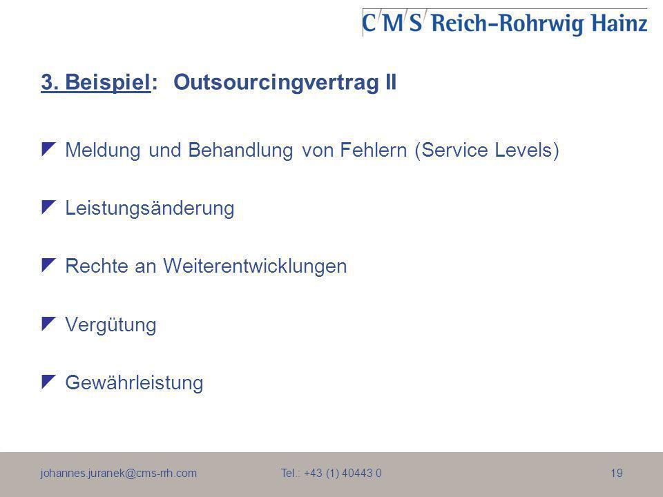 johannes.juranek@cms-rrh.com Tel.: +43 (1) 40443 019 3. Beispiel:Outsourcingvertrag II Meldung und Behandlung von Fehlern (Service Levels) Leistungsän