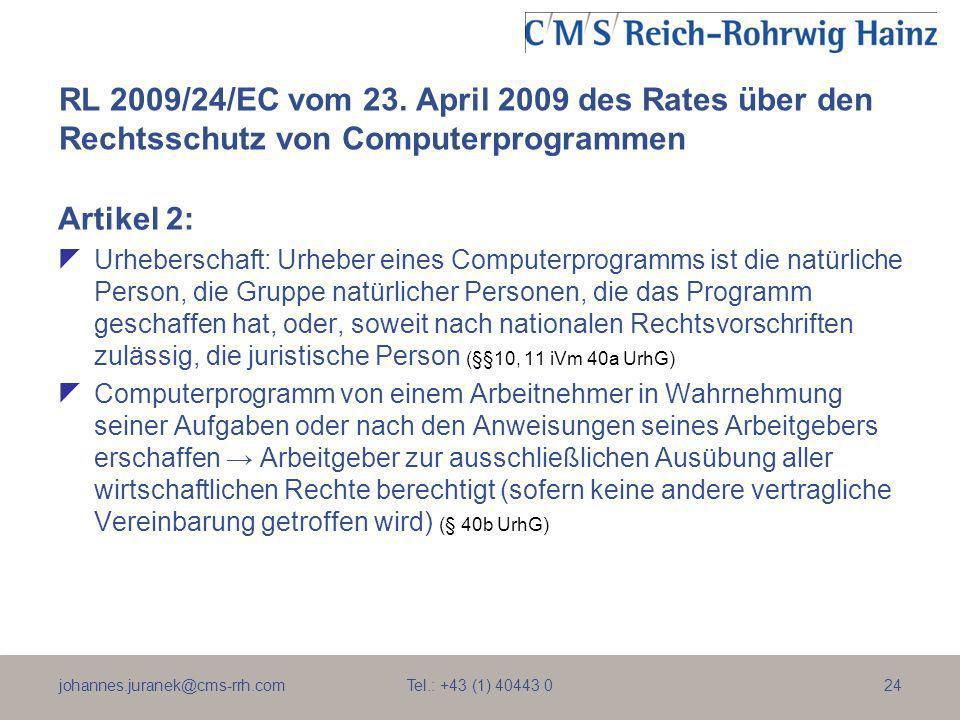 johannes.juranek@cms-rrh.com Tel.: +43 (1) 40443 024 RL 2009/24/EC vom 23. April 2009 des Rates über den Rechtsschutz von Computerprogrammen Artikel 2