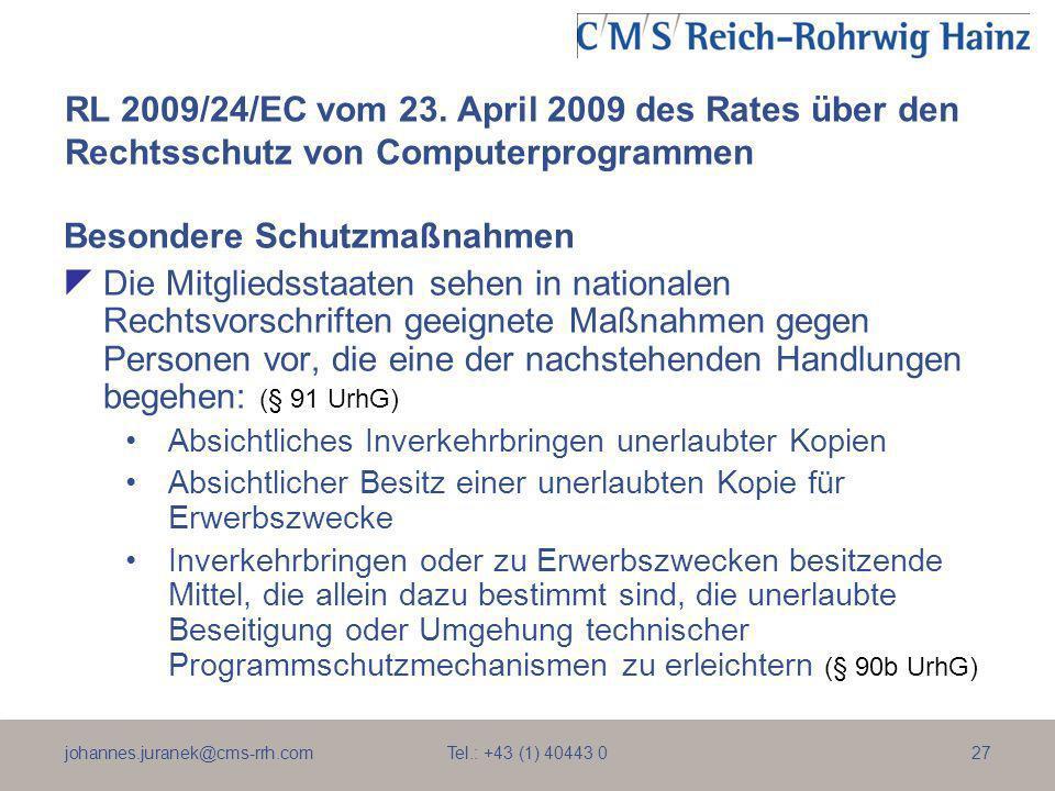 johannes.juranek@cms-rrh.com Tel.: +43 (1) 40443 027 RL 2009/24/EC vom 23. April 2009 des Rates über den Rechtsschutz von Computerprogrammen Besondere