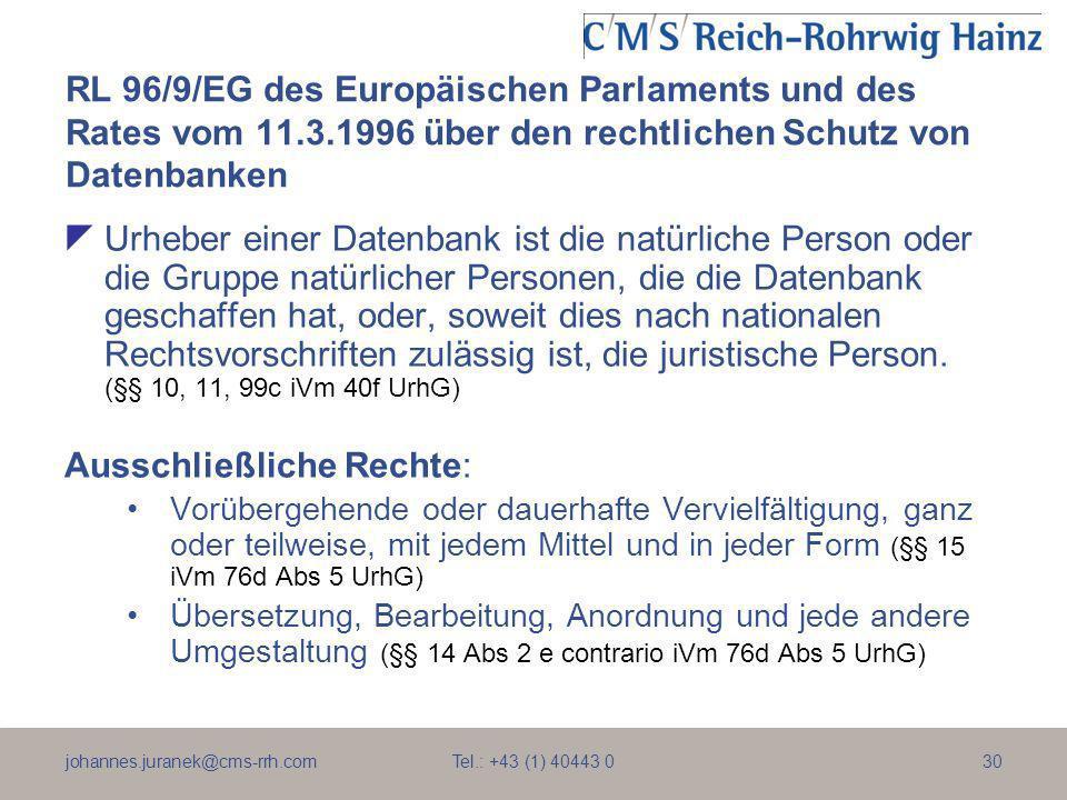 johannes.juranek@cms-rrh.com Tel.: +43 (1) 40443 030 RL 96/9/EG des Europäischen Parlaments und des Rates vom 11.3.1996 über den rechtlichen Schutz vo