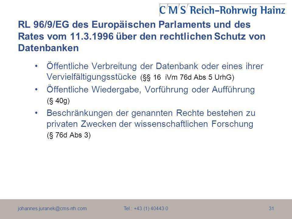 johannes.juranek@cms-rrh.com Tel.: +43 (1) 40443 031 RL 96/9/EG des Europäischen Parlaments und des Rates vom 11.3.1996 über den rechtlichen Schutz vo