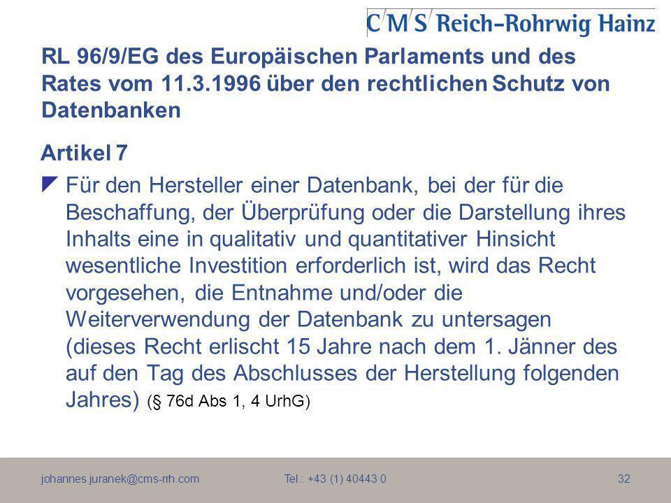 johannes.juranek@cms-rrh.com Tel.: +43 (1) 40443 032 RL 96/9/EG des Europäischen Parlaments und des Rates vom 11.3.1996 über den rechtlichen Schutz vo