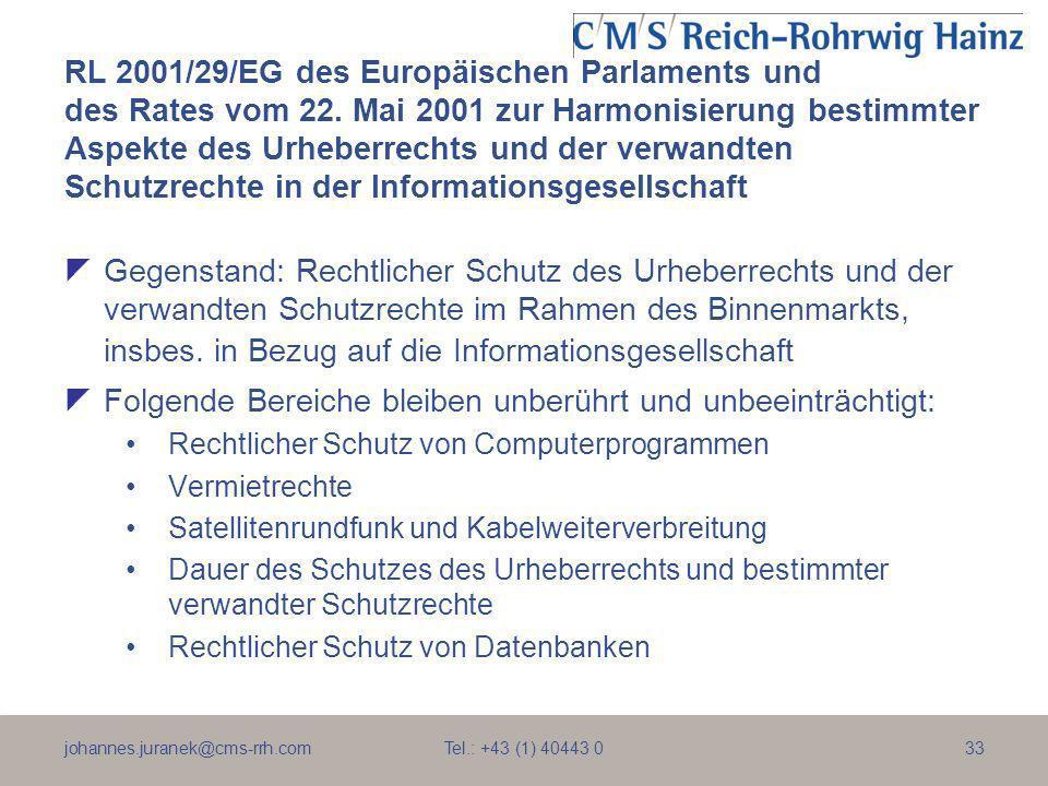 johannes.juranek@cms-rrh.com Tel.: +43 (1) 40443 033 RL 2001/29/EG des Europäischen Parlaments und des Rates vom 22. Mai 2001 zur Harmonisierung besti