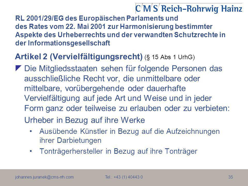 johannes.juranek@cms-rrh.com Tel.: +43 (1) 40443 035 RL 2001/29/EG des Europäischen Parlaments und des Rates vom 22. Mai 2001 zur Harmonisierung besti