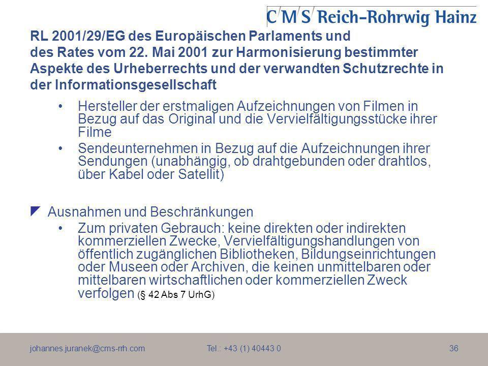 johannes.juranek@cms-rrh.com Tel.: +43 (1) 40443 036 RL 2001/29/EG des Europäischen Parlaments und des Rates vom 22. Mai 2001 zur Harmonisierung besti