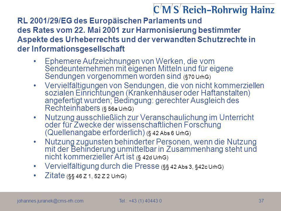 johannes.juranek@cms-rrh.com Tel.: +43 (1) 40443 037 RL 2001/29/EG des Europäischen Parlaments und des Rates vom 22. Mai 2001 zur Harmonisierung besti