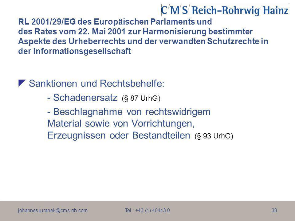 johannes.juranek@cms-rrh.com Tel.: +43 (1) 40443 038 RL 2001/29/EG des Europäischen Parlaments und des Rates vom 22. Mai 2001 zur Harmonisierung besti