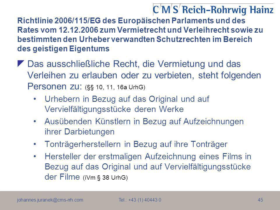 johannes.juranek@cms-rrh.com Tel.: +43 (1) 40443 045 Richtlinie 2006/115/EG des Europäischen Parlaments und des Rates vom 12.12.2006 zum Vermietrecht
