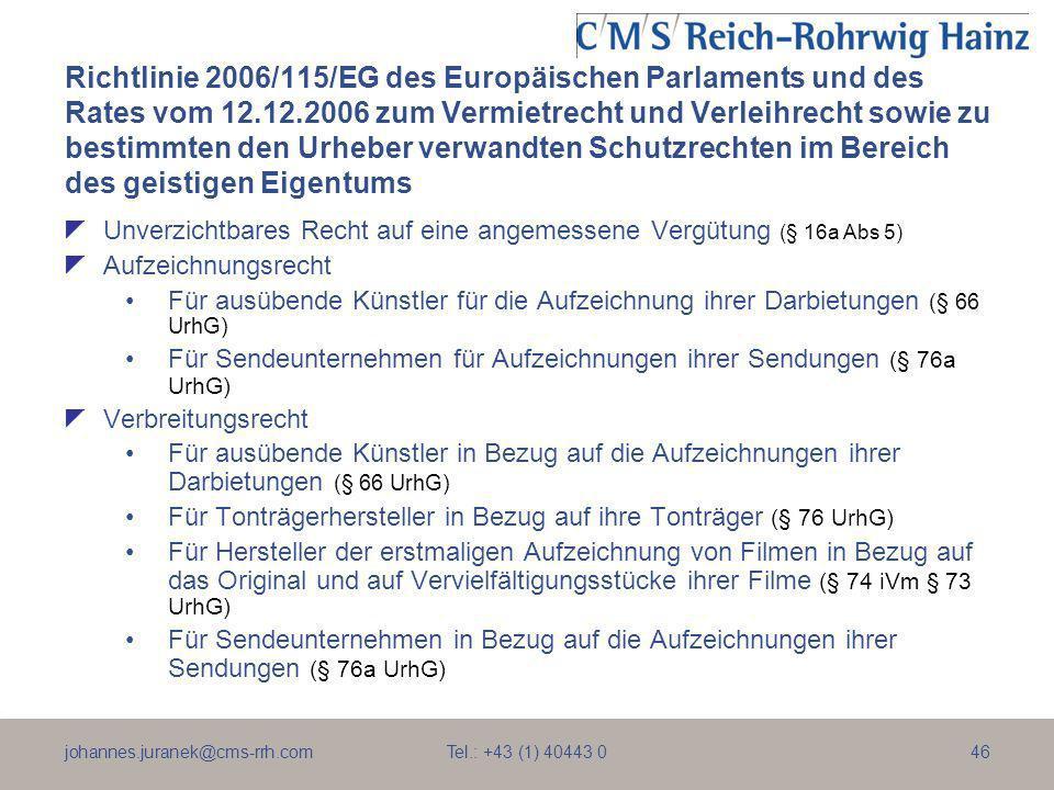 johannes.juranek@cms-rrh.com Tel.: +43 (1) 40443 046 Richtlinie 2006/115/EG des Europäischen Parlaments und des Rates vom 12.12.2006 zum Vermietrecht