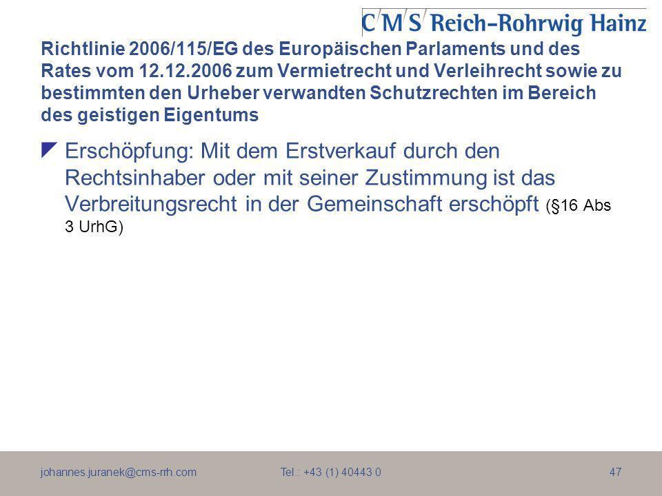 johannes.juranek@cms-rrh.com Tel.: +43 (1) 40443 047 Richtlinie 2006/115/EG des Europäischen Parlaments und des Rates vom 12.12.2006 zum Vermietrecht