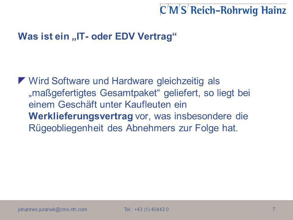 johannes.juranek@cms-rrh.com Tel.: +43 (1) 40443 07 Was ist ein IT- oder EDV Vertrag Wird Software und Hardware gleichzeitig als maßgefertigtes Gesamt