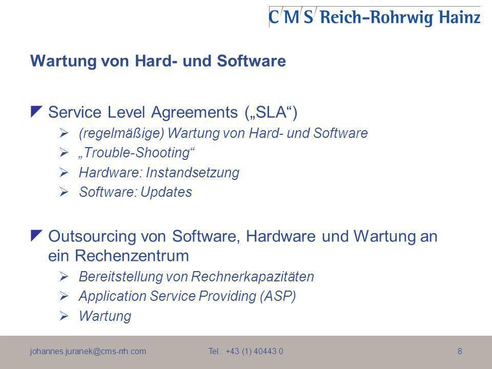 johannes.juranek@cms-rrh.com Tel.: +43 (1) 40443 08 Wartung von Hard- und Software Service Level Agreements (SLA) (regelmäßige) Wartung von Hard- und