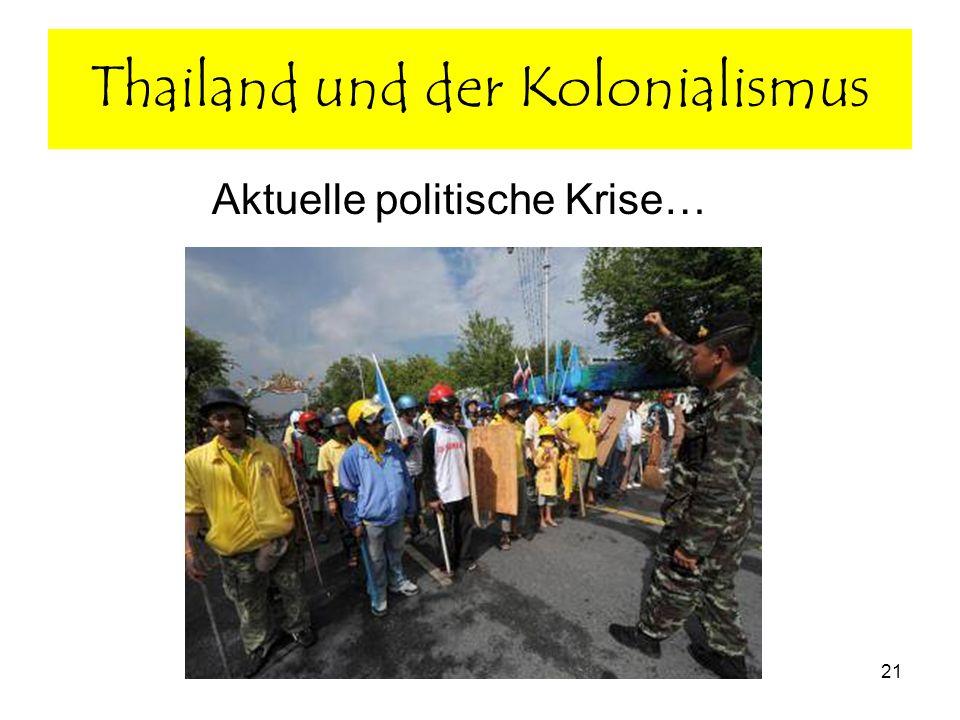 Martina Peitz 13.11.0821 Thailand und der Kolonialismus Aktuelle politische Krise…