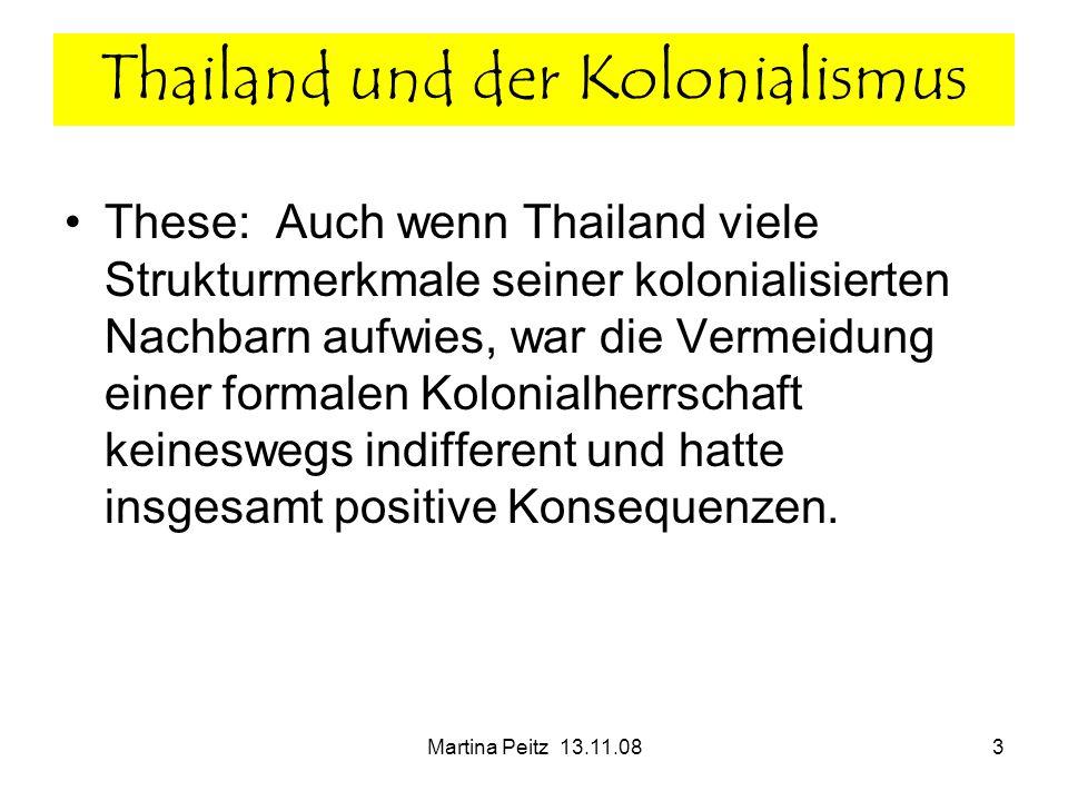 Martina Peitz 13.11.083 These: Auch wenn Thailand viele Strukturmerkmale seiner kolonialisierten Nachbarn aufwies, war die Vermeidung einer formalen K