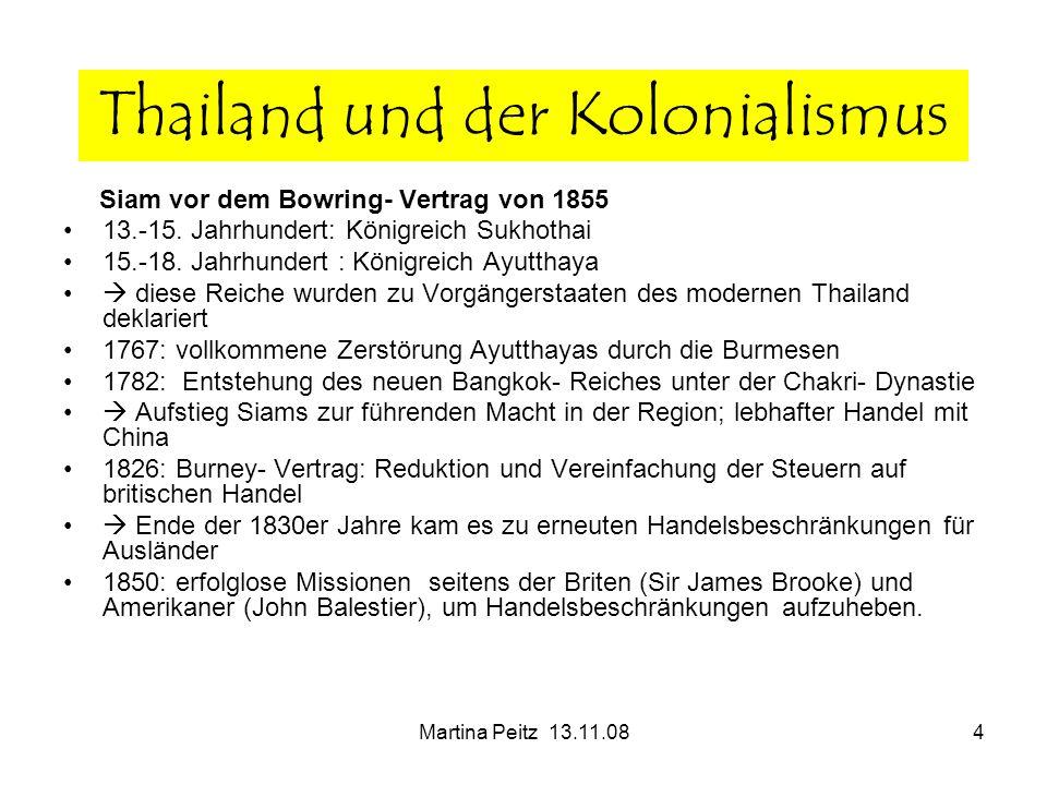 Martina Peitz 13.11.084 Siam vor dem Bowring- Vertrag von 1855 13.-15. Jahrhundert: Königreich Sukhothai 15.-18. Jahrhundert : Königreich Ayutthaya di