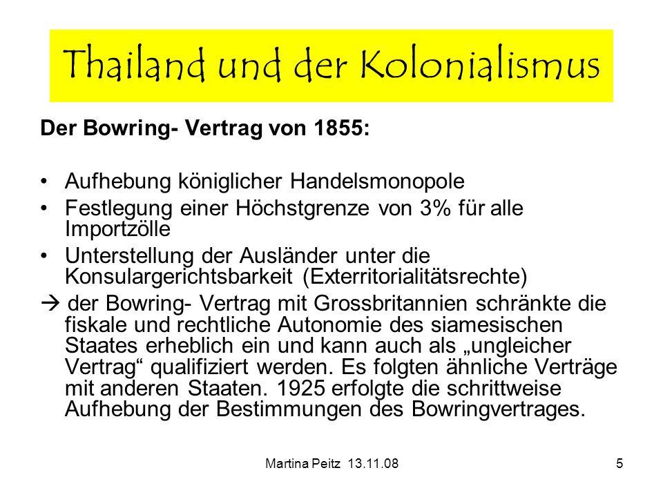 Martina Peitz 13.11.085 Der Bowring- Vertrag von 1855: Aufhebung königlicher Handelsmonopole Festlegung einer Höchstgrenze von 3% für alle Importzölle