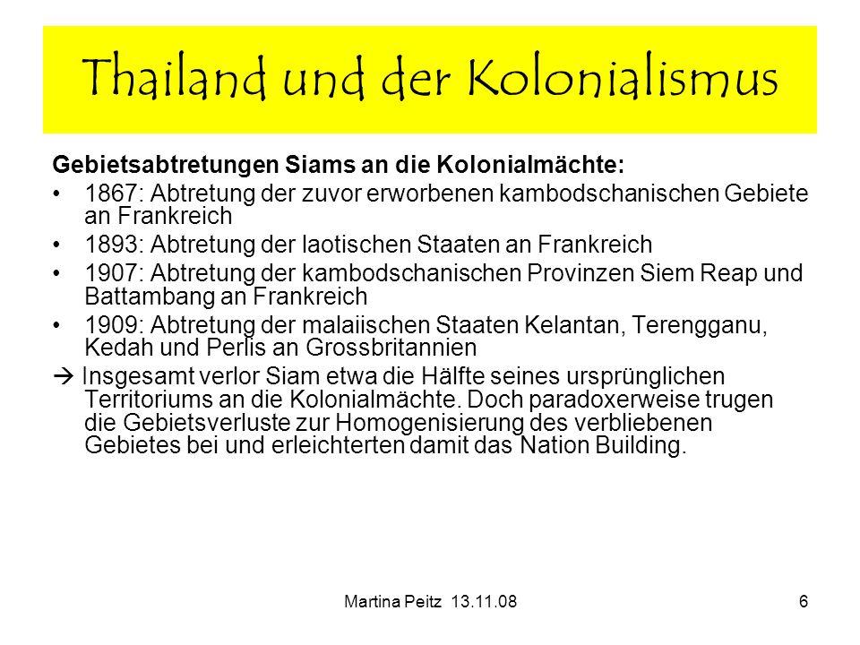 Martina Peitz 13.11.086 Gebietsabtretungen Siams an die Kolonialmächte: 1867: Abtretung der zuvor erworbenen kambodschanischen Gebiete an Frankreich 1