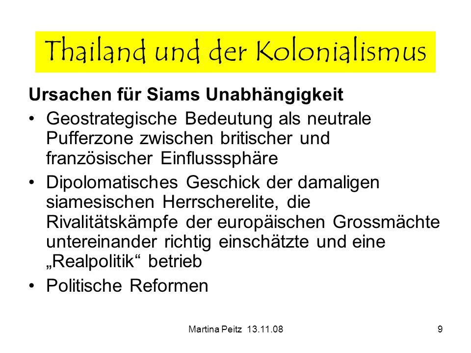 Martina Peitz 13.11.089 Ursachen für Siams Unabhängigkeit Geostrategische Bedeutung als neutrale Pufferzone zwischen britischer und französischer Einf