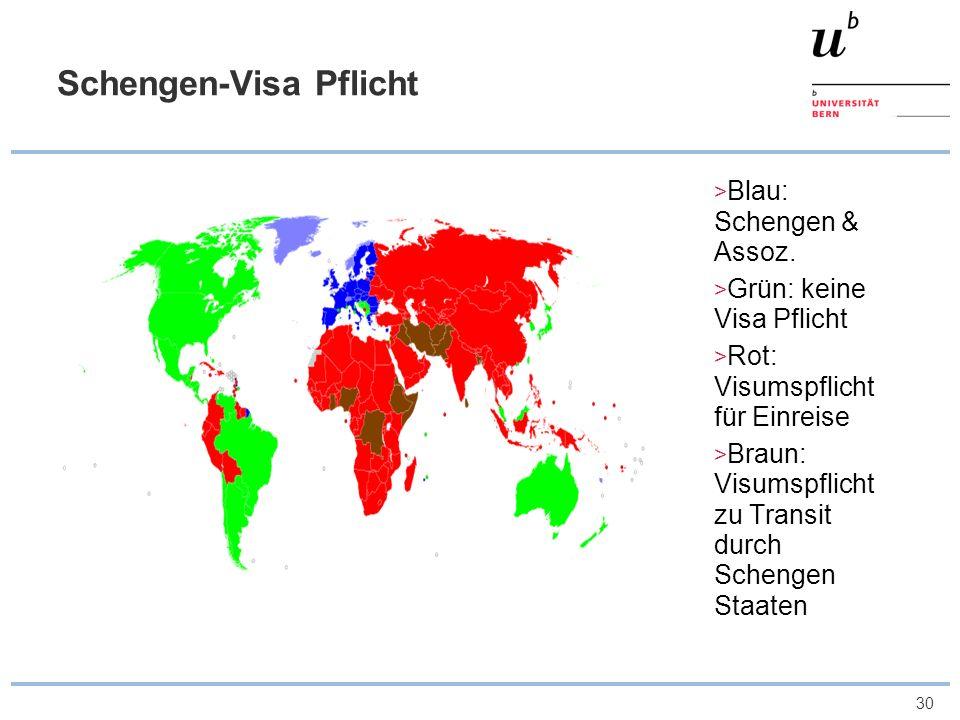 30 Schengen-Visa Pflicht Blau: Schengen & Assoz. Grün: keine Visa Pflicht Rot: Visumspflicht für Einreise Braun: Visumspflicht zu Transit durch Scheng