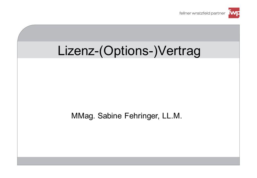 Lizenz-(Options-)Vertrag MMag. Sabine Fehringer, LL.M.
