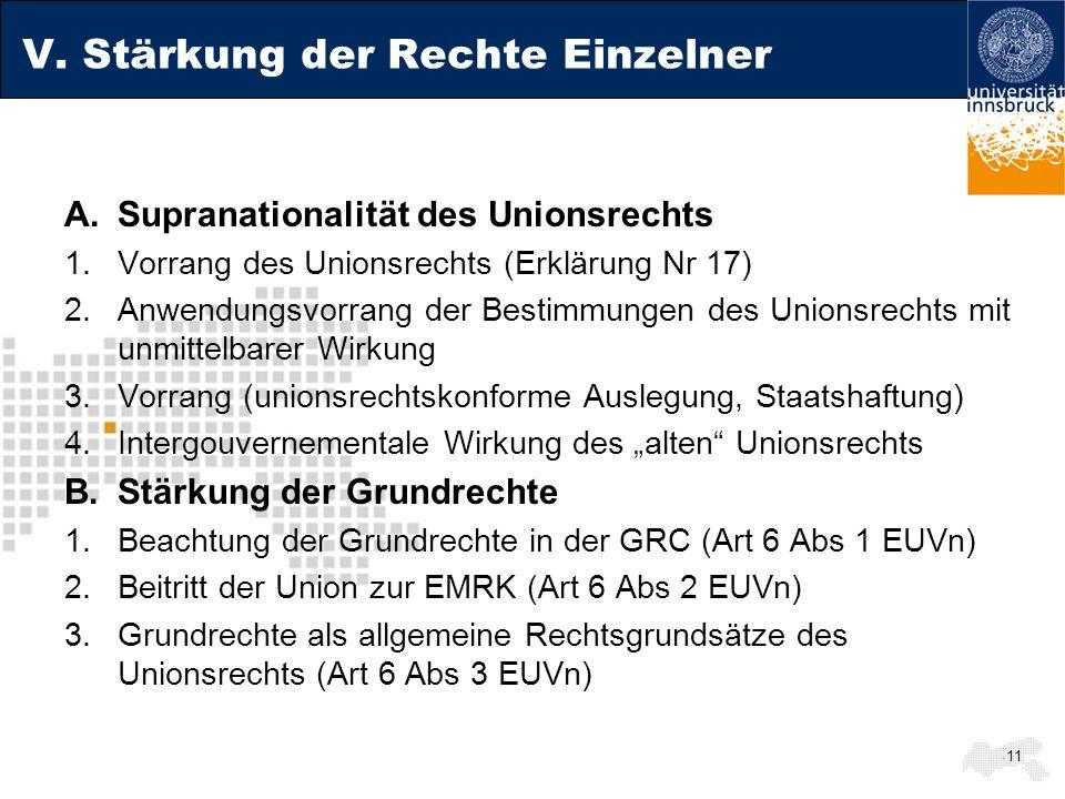 V. Stärkung der Rechte Einzelner A.Supranationalität des Unionsrechts 1.Vorrang des Unionsrechts (Erklärung Nr 17) 2.Anwendungsvorrang der Bestimmunge