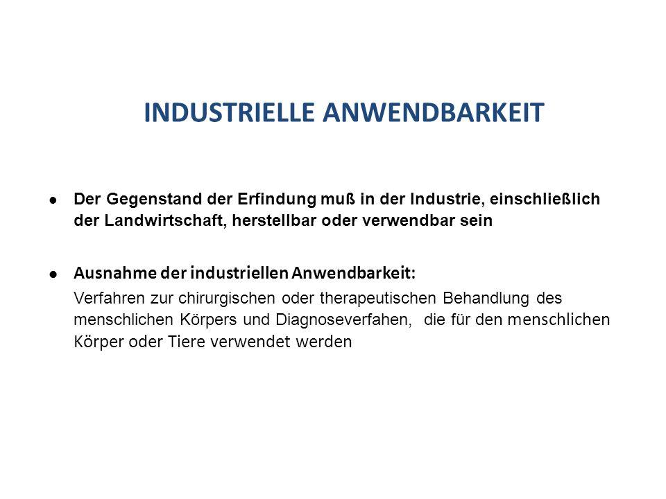 Der Gegenstand der Erfindung muß in der Industrie, einschließlich der Landwirtschaft, herstellbar oder verwendbar sein Ausnahme der industriellen Anwe