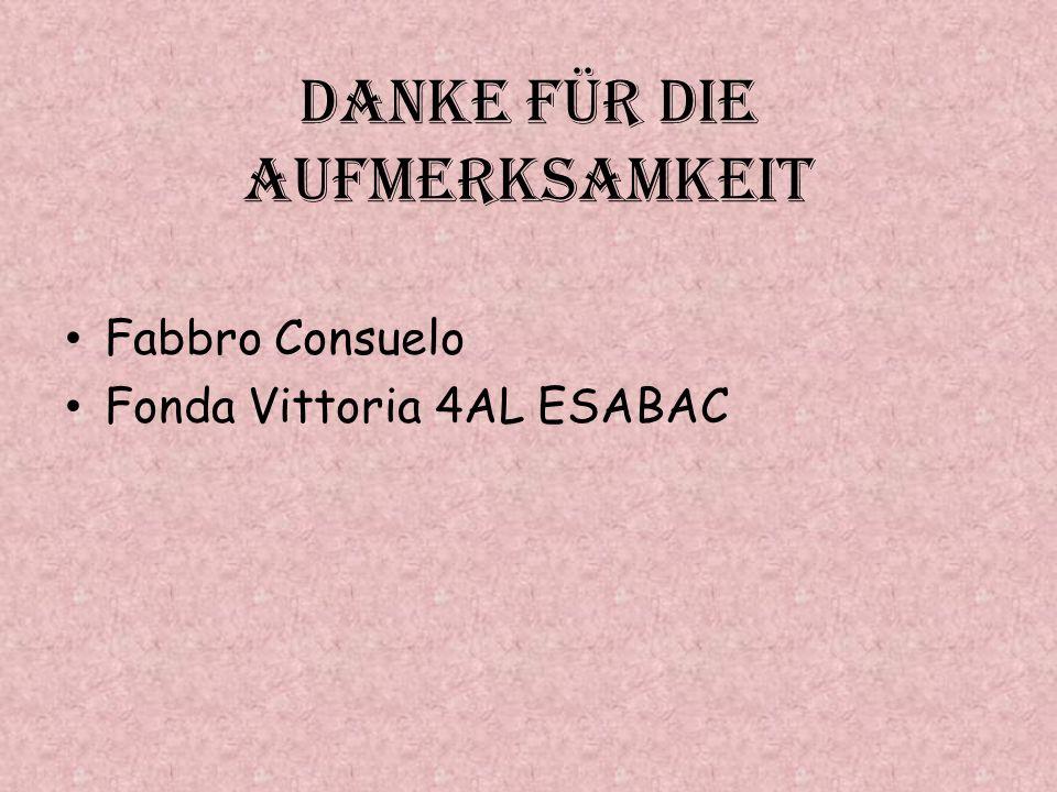 Danke für die Aufmerksamkeit Fabbro Consuelo Fonda Vittoria 4AL ESABAC