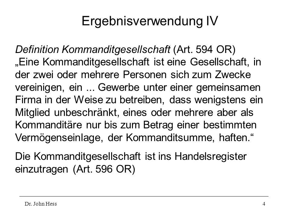 Dr.John Hess4 Ergebnisverwendung IV Definition Kommanditgesellschaft (Art.