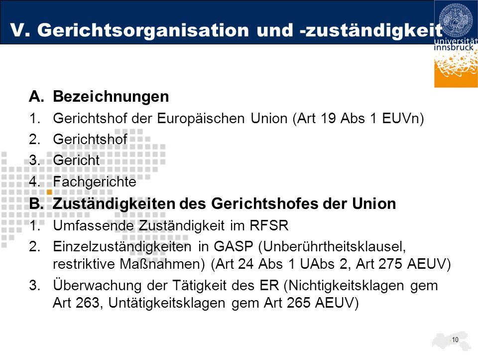 V. Gerichtsorganisation und -zuständigkeit A.Bezeichnungen 1.Gerichtshof der Europäischen Union (Art 19 Abs 1 EUVn) 2.Gerichtshof 3.Gericht 4.Fachgeri