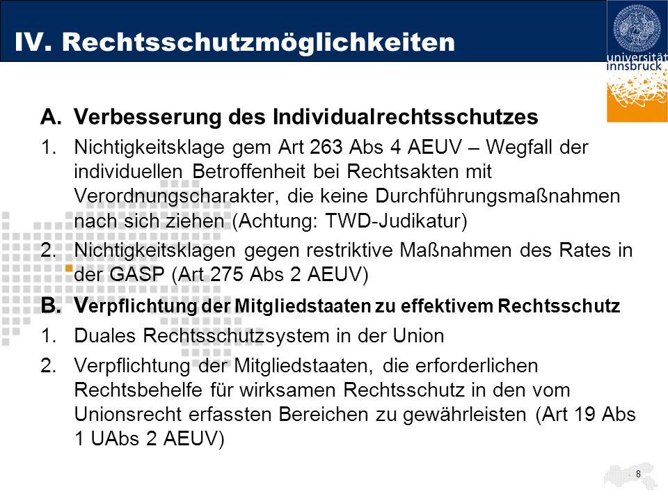 IV. Rechtsschutzmöglichkeiten A.Verbesserung des Individualrechtsschutzes 1.Nichtigkeitsklage gem Art 263 Abs 4 AEUV – Wegfall der individuellen Betro