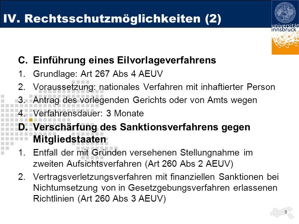 IV. Rechtsschutzmöglichkeiten (2) C.Einführung eines Eilvorlageverfahrens 1.Grundlage: Art 267 Abs 4 AEUV 2.Voraussetzung: nationales Verfahren mit in