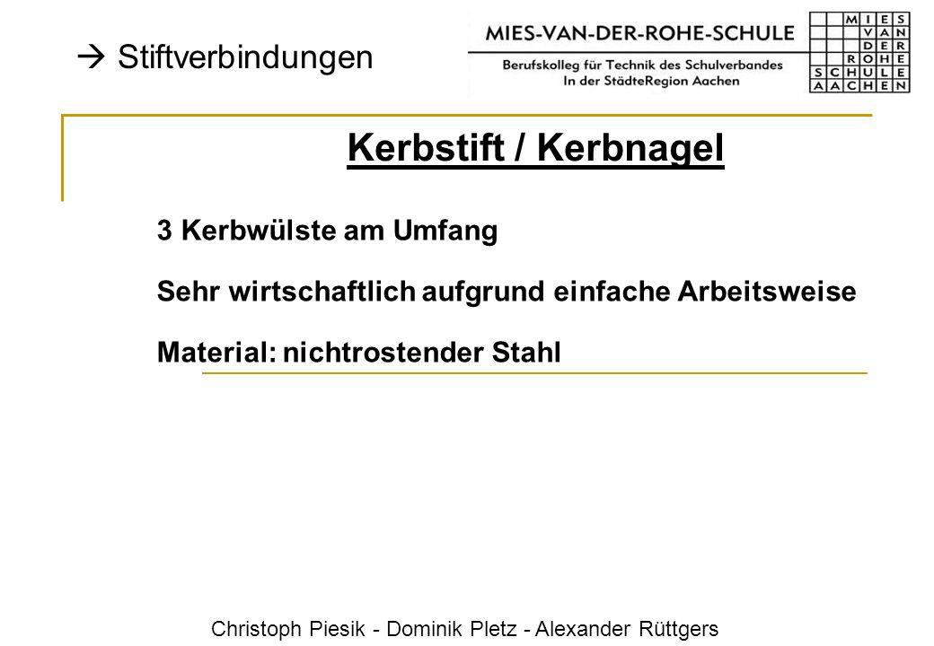 Christoph Piesik - Dominik Pletz - Alexander Rüttgers Stiftverbindungen Kerbstift / Kerbnagel 3 Kerbwülste am Umfang Sehr wirtschaftlich aufgrund einf
