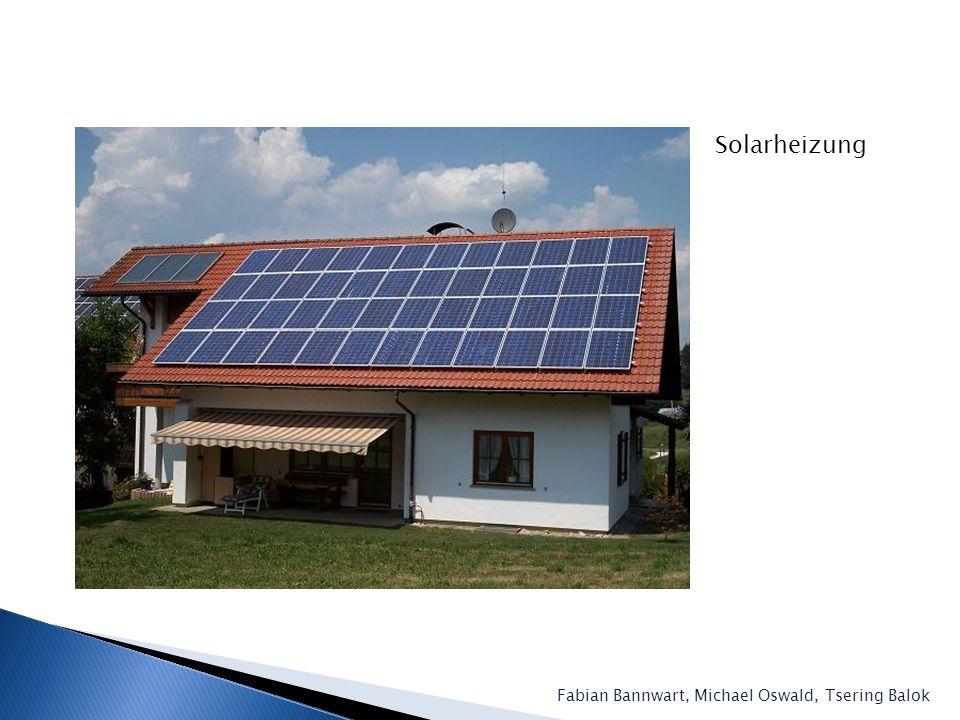 Fabian Bannwart, Michael Oswald, Tsering Balok Solarheizung